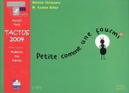 Petite comme une fourmi / Beatrice Ferrazzano, Rosaria Botta   Ferrazzano, Beatrice. Auteur