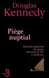 Piège nuptial / Douglas Kennedy   Kennedy, Douglas (1955-....). Auteur