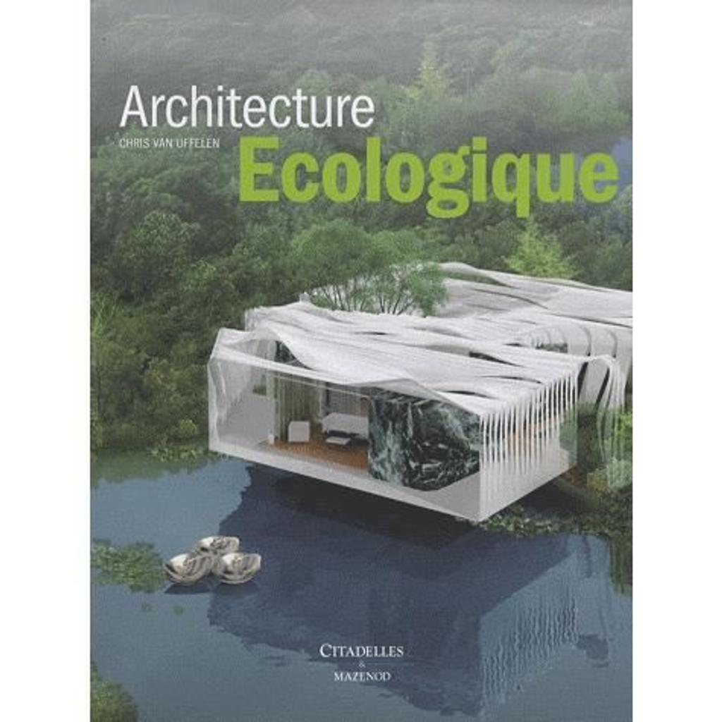 Architecture écologique / Chris Van Uffelen |