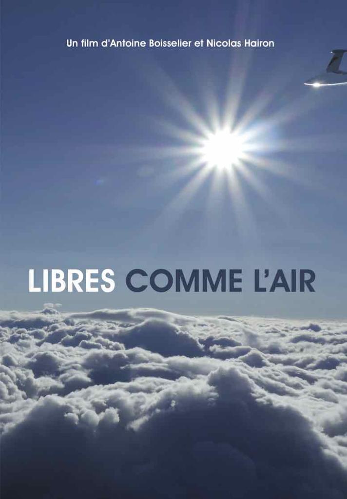 Libres comme l'air / Antoine Boisselier, Nicolas Hairon, réal. |