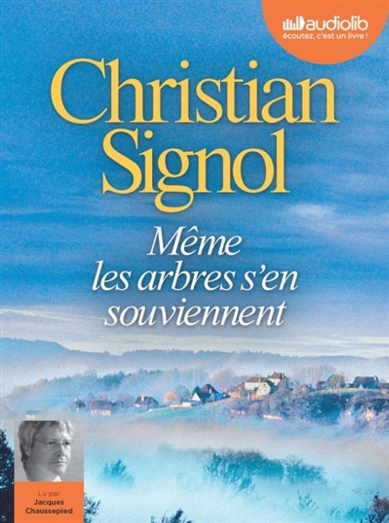 Même les arbres s'en souviennent / Christian Signol |