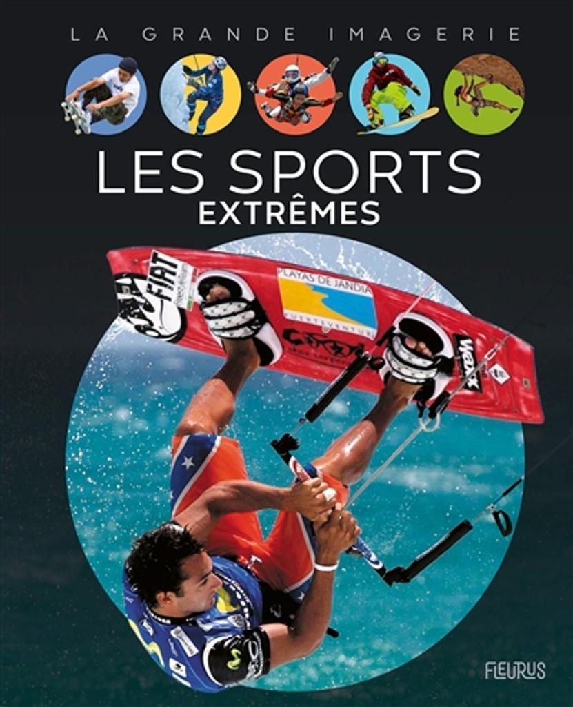 Les sports extrêmes / textes Christine Sagnier  