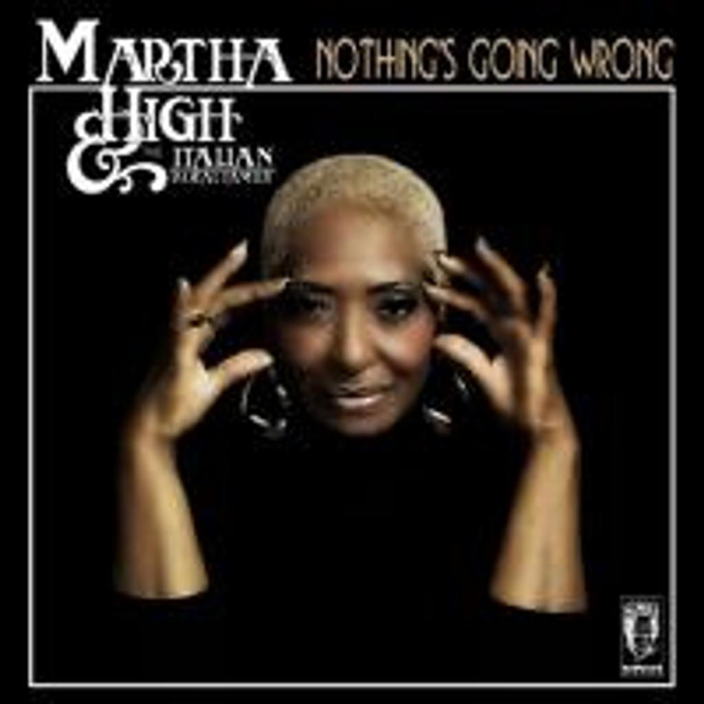 Nothing's going wrong / Martha High  