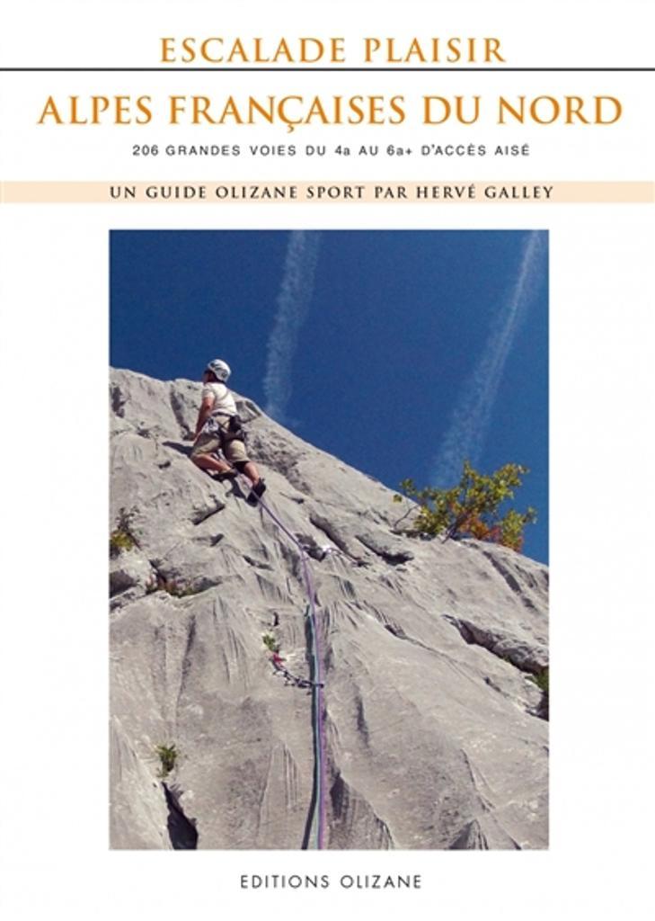 Escalade plaisir, Alpes françaises du Nord : 206 grandes voies du 4a au 6a+ d'accès aisé / Hervé Galley |
