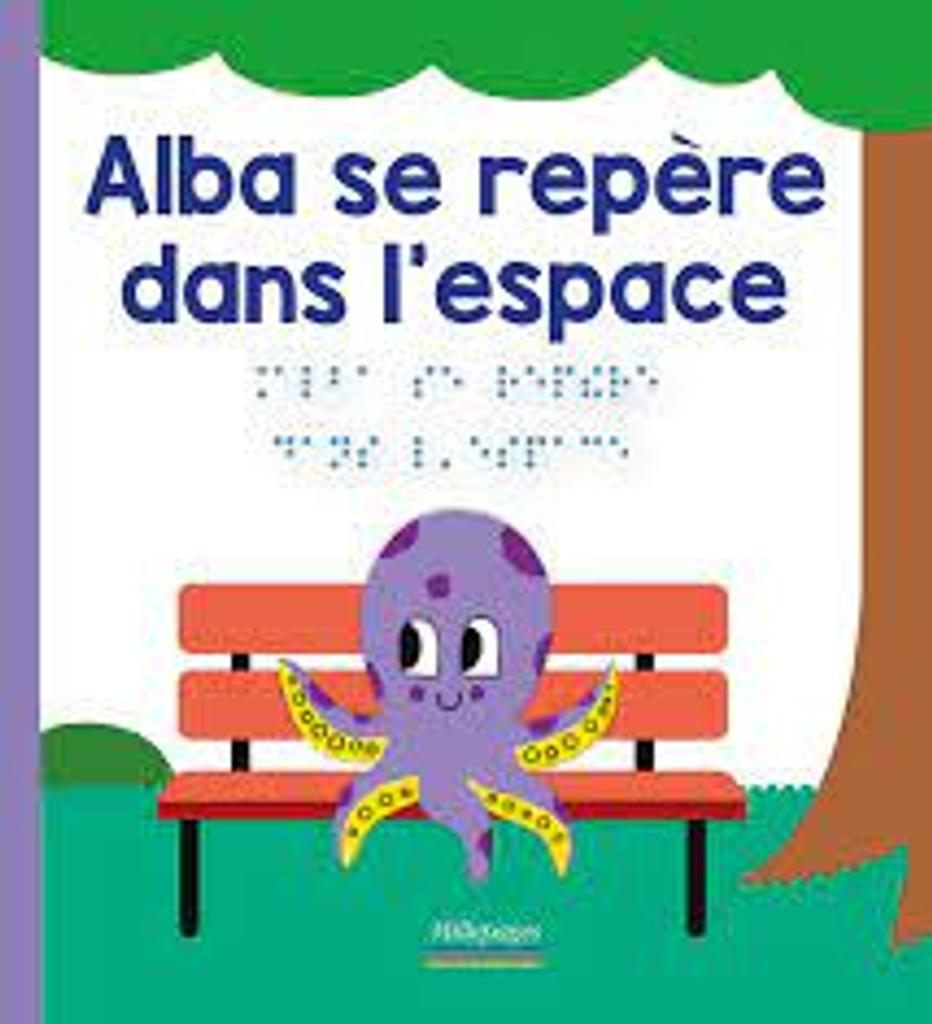 Alba se repère dans l'espace / Marc Angelier, Marie Oddoux  