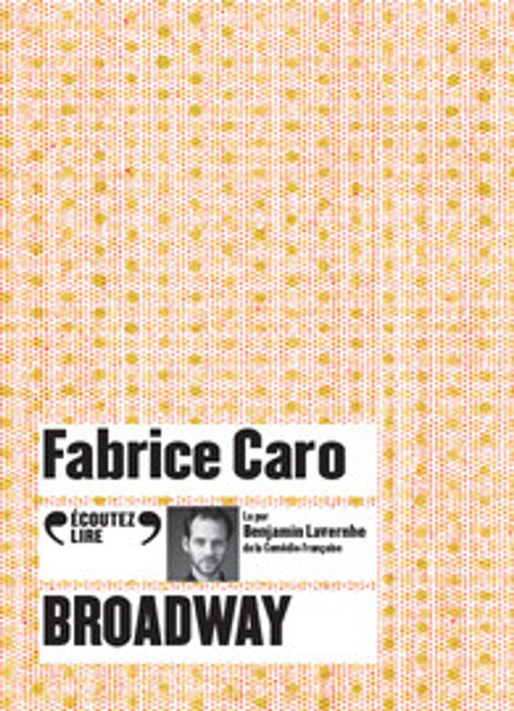 Broadway / Fabrice Caro  