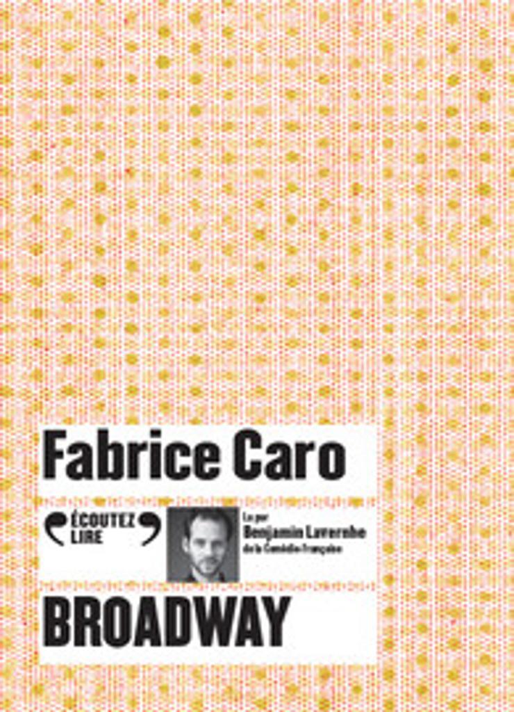 Broadway / Fabrice Caro |