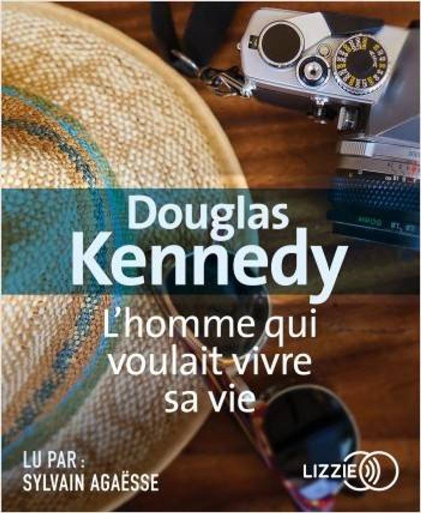 L' homme qui voulait vivre sa vie / Douglas Kennedy  