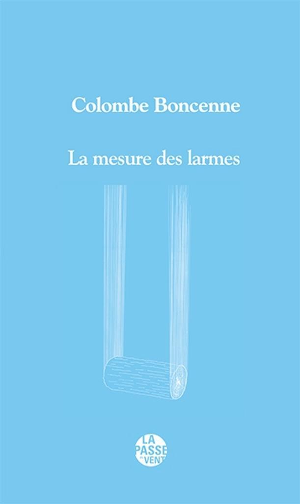 La mesure des larmes / Colombe Boncenne |
