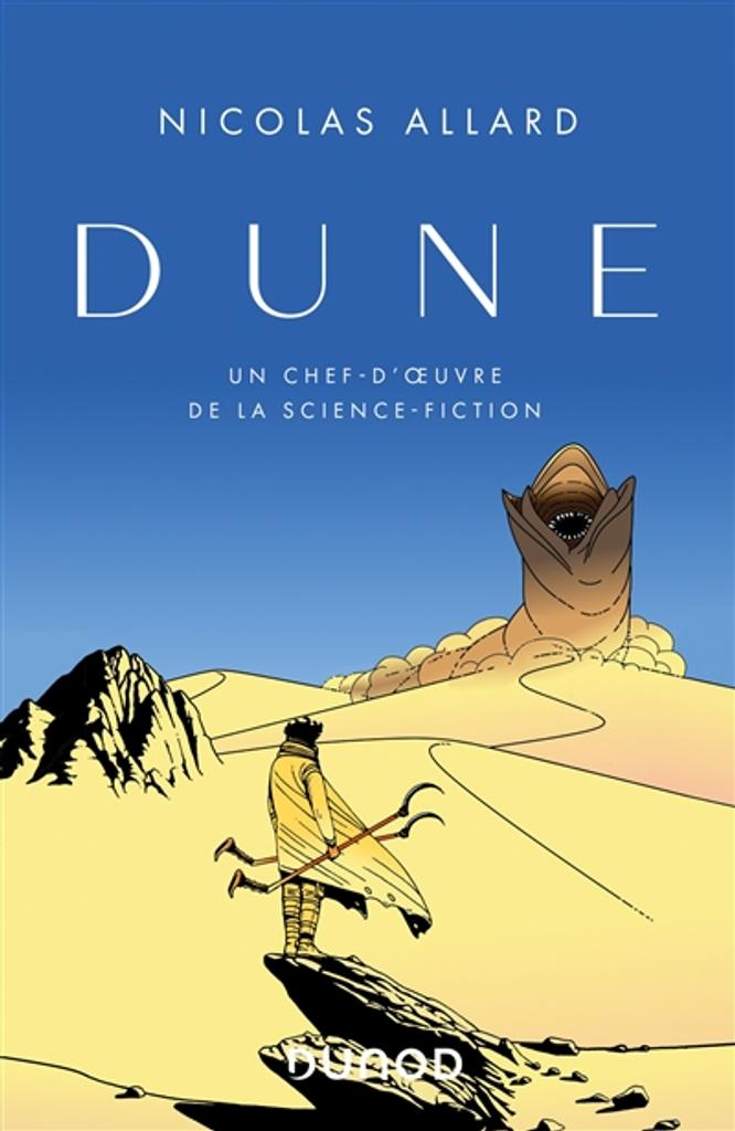 Dune : un chef-d'oeuvre de la science-fiction / Nicolas Allard |