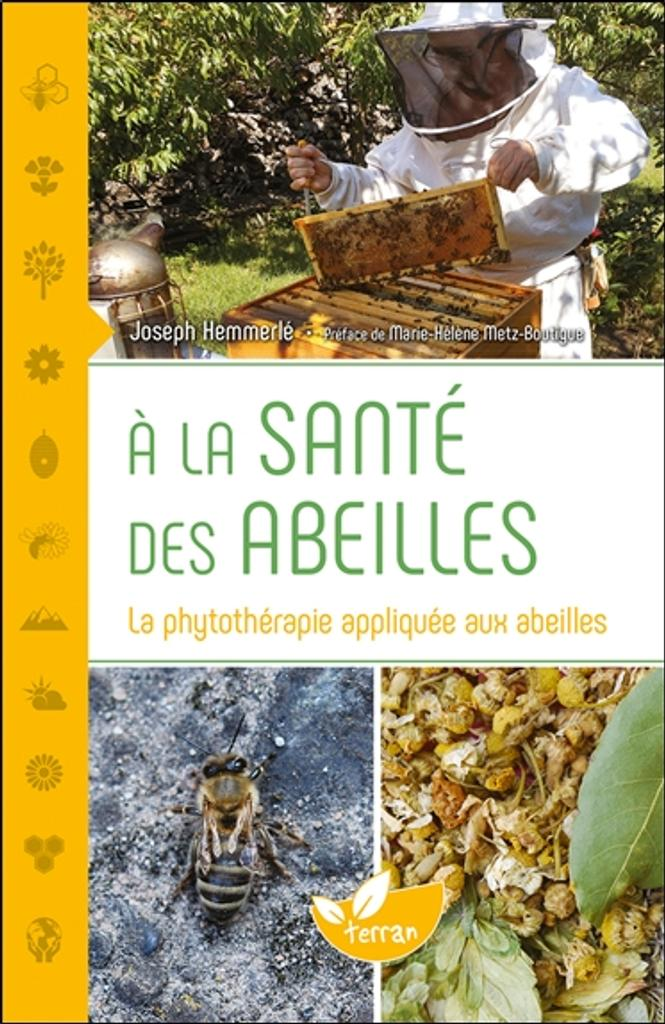 A la santé des abeilles : la phytothérapie appliquée aux abeilles / Joseph Hemmerlé |