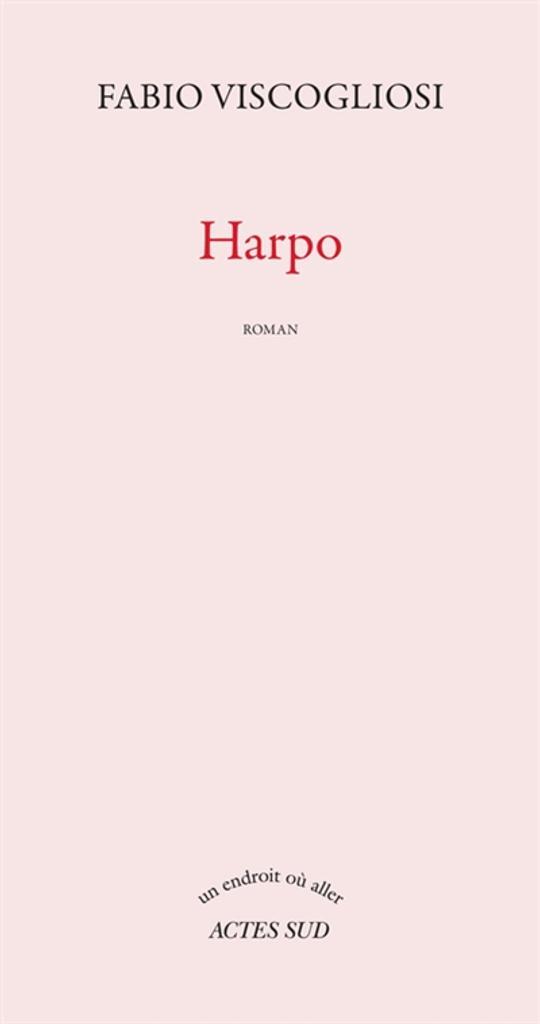 Harpo / Fabio Viscogliosi   Viscogliosi, Fabio (1965-....). Auteur