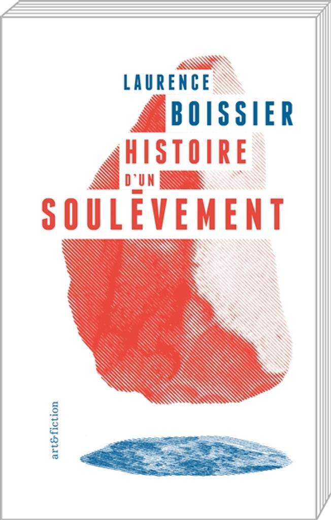 Histoire d'un soulèvement / Laurence Boissier   Boissier, Laurence (1965-....). Auteur