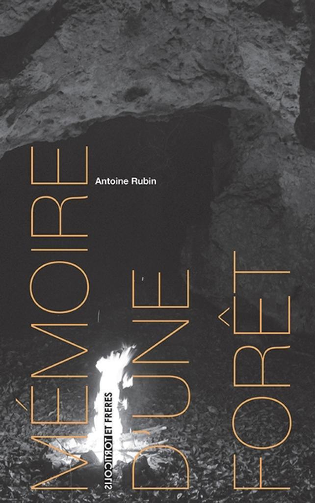 Mémoire d'une forêt / Antoine Rubin   Rubin, Antoine. Auteur