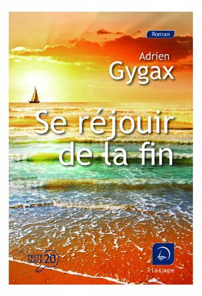 Se réjouir de la fin / Adrien Gygax  