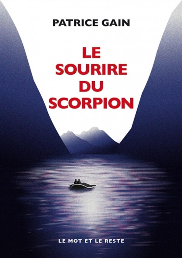 Le sourire du scorpion / Patrice Gain   Gain, Patrice (1961-....). Auteur